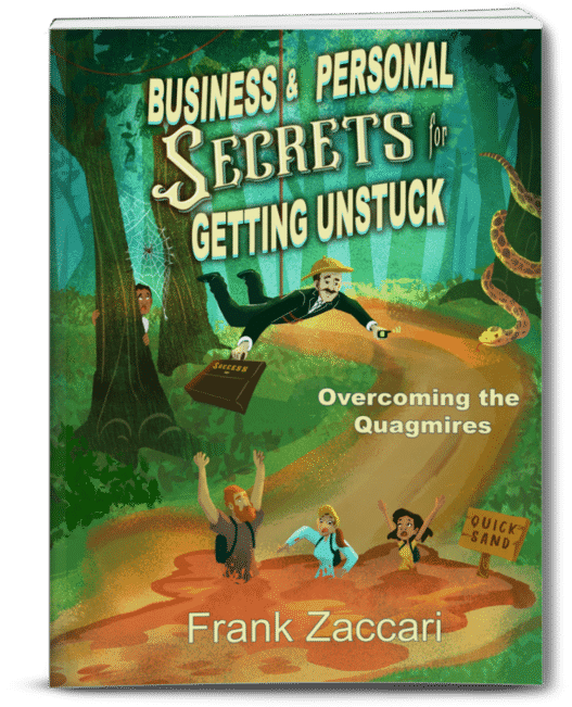 Business and Personal Secrets for Getting Unstuck